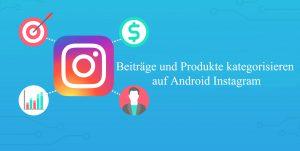 Instagram Kategorien erstellen für Beiträge, Produkte Android ios